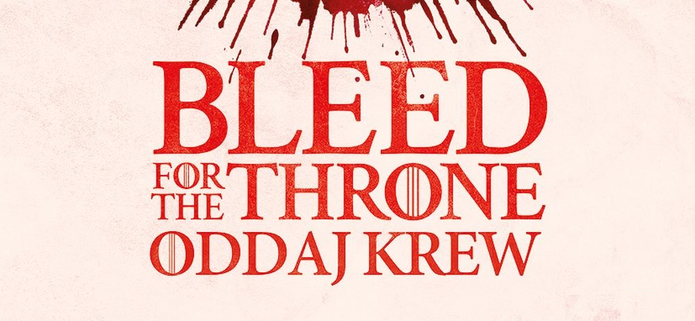 oddaj krew wygraj gre o tron