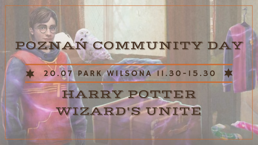 harry potter: wizard's unite - community day w poznaniu