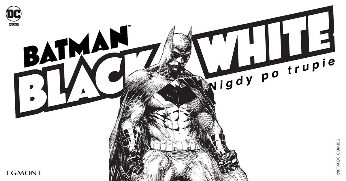 Batman: Black & White. Premiera komiksu już dziś!